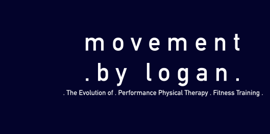 Movement by Logan: The Evolution of Performance Physical Therapy and Fitness Training
